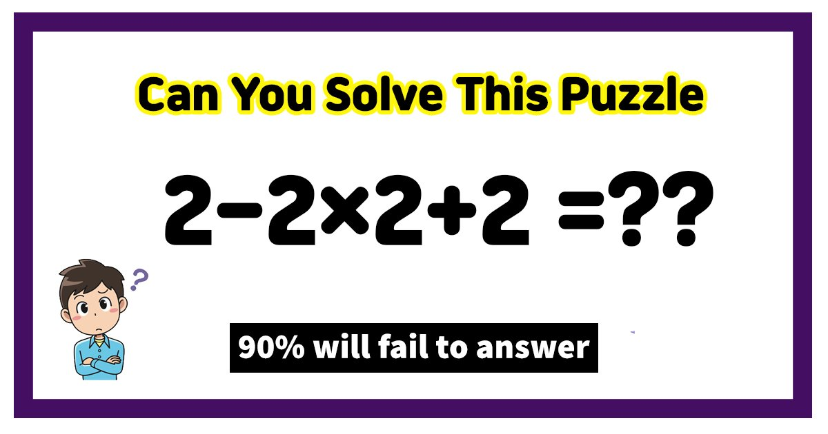 t8 3.jpg?resize=1200,630 - 90% Of People Can't Seem To Solve This 'Basic' Math Puzzle Problem! But Can You?
