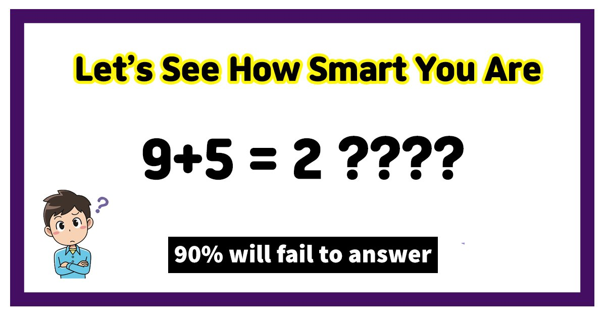 w4 15.jpg?resize=1200,630 - 9 Out Of 10 Viewers Can't Seem To Figure Out This Logic Math Problem! What About You?