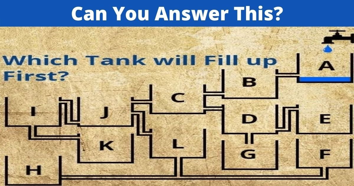 add a heading 1 2.jpg?resize=1200,630 - How Fast Can You Figure Out Which Tank Will Be Full First?