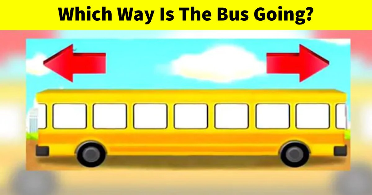 q2 11.jpg?resize=1200,630 - Can You Figure Out Which Way Is The Bus Going?