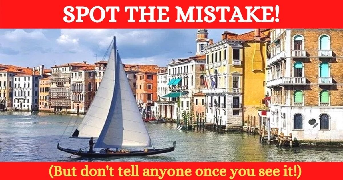 spot the mistake.jpg?resize=1200,630 - Can You Spot What's Wrong With This Picture Of Venice? Only Geniuses Can Figure It Out!