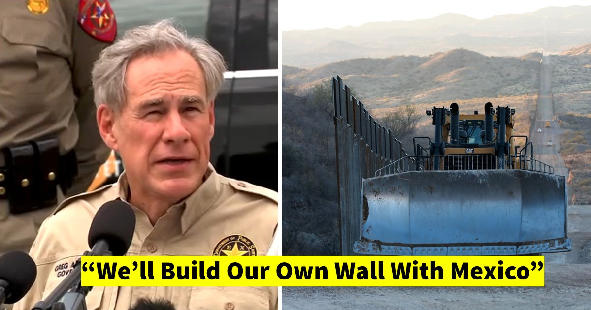 t3 1.jpg?resize=412,232 - Just In: Texas Announces Plan To Build Its OWN Border Wall With Mexico