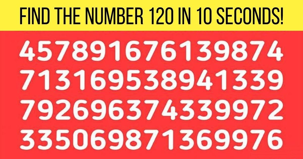 find the number 120 in 10 seconds.jpg?resize=412,232 - 90% Of People Couldn't Spot The Number 120 In This Picture! Can You Find It?