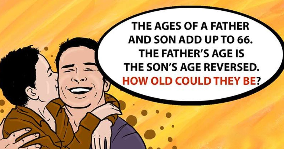 quiz1 thumbnail.jpg?resize=1200,630 - Their Ages Add Up To 66 - Can You Solve How Old This Father And Son Are?