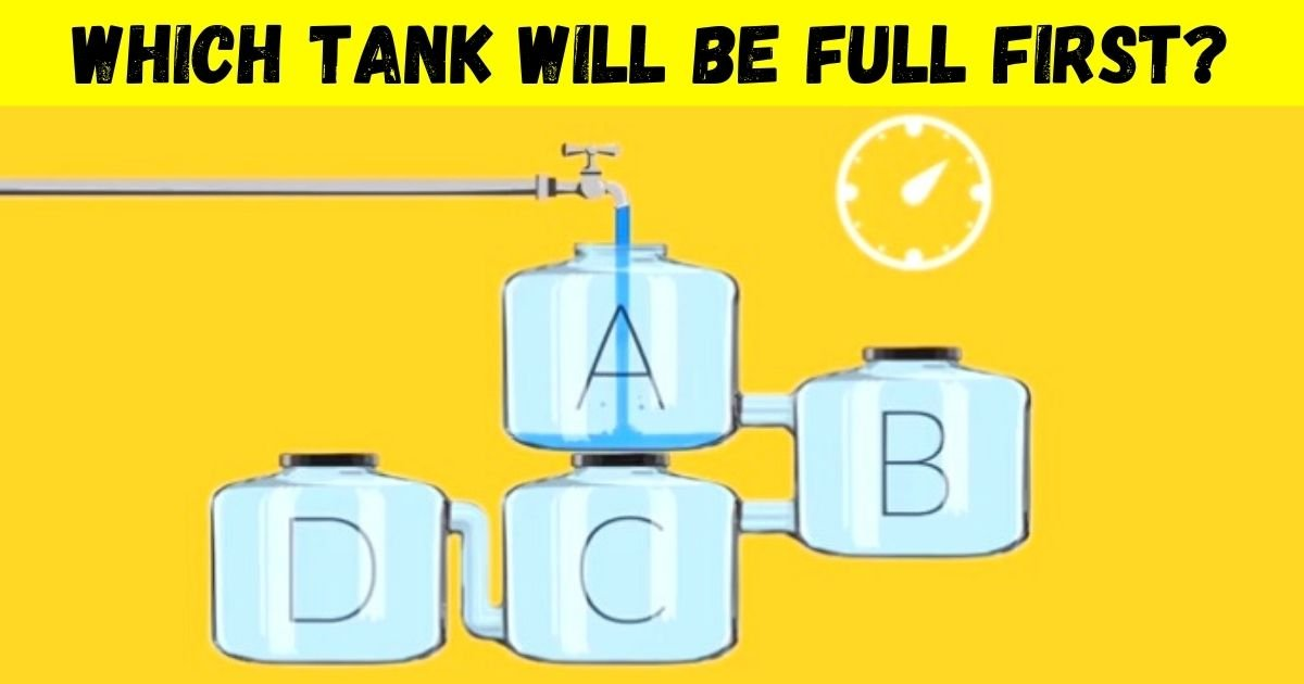 which tank will be full first.jpg?resize=1200,630 - 90% Of Viewers Failed To Solve This Viral Water Tank Puzzle! But Can You Crack It?