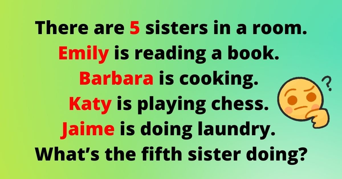 sisters2.jpg?resize=412,232 - IQ Test: 9 Out Of 10 People Fail To Solve All FIVE Riddles! Can You Correctly Answer These Challenges?