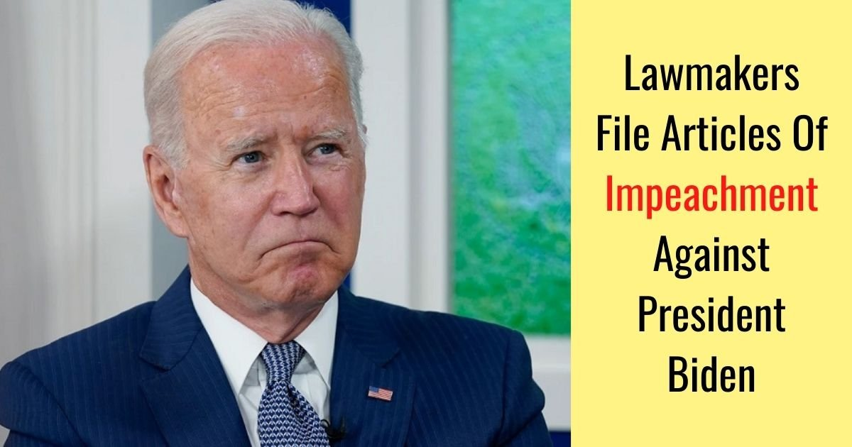 lawmakers file articles of impeachment against president biden.jpg?resize=412,275 - Articles Of Impeachment Filed Against President Biden Over Alleged 'High Crimes And Misdemeanors'