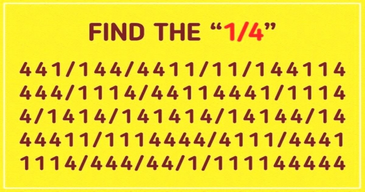untitled design 27.jpg?resize=412,232 - Eye Test: How Fast Can You Find The '1/4' In This Brain Teaser?
