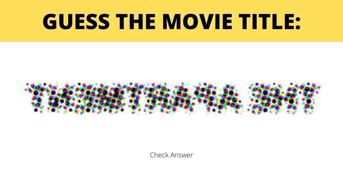 1 64.jpg?resize=412,232 - Can You Guess All FIVE MOVIE Titles Without Peeking At The Answer?