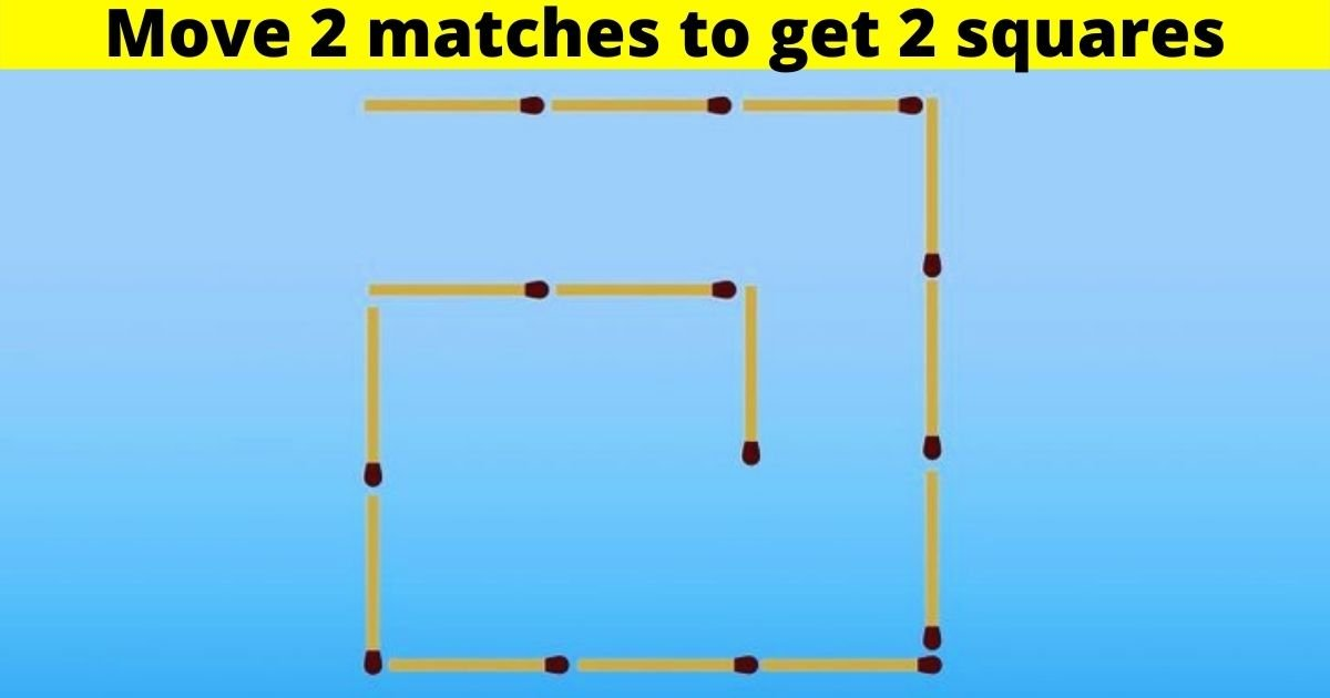 matches3.jpg?resize=412,232 - 9 Out Of 10 People Fail To Solve ALL Of These Puzzles! What About You?