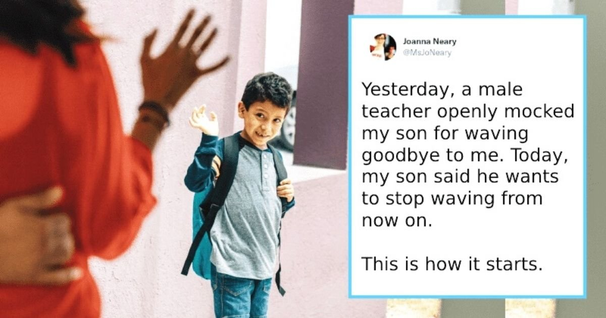 untitled design 11.jpg?resize=412,232 - Mom Left Heartbroken After 'Toxic' Male Teacher Mocks Her Son For Waving Goodbye To Her When She Dropped Him Off At School